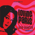 Paris_Loving_ELLIOTMUISI_aw_Latin Quarter remixes